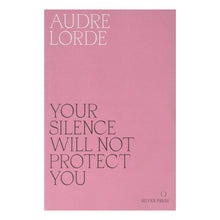 Load image into Gallery viewer, Your Silence Will Not Protect You - Audre Lorde
