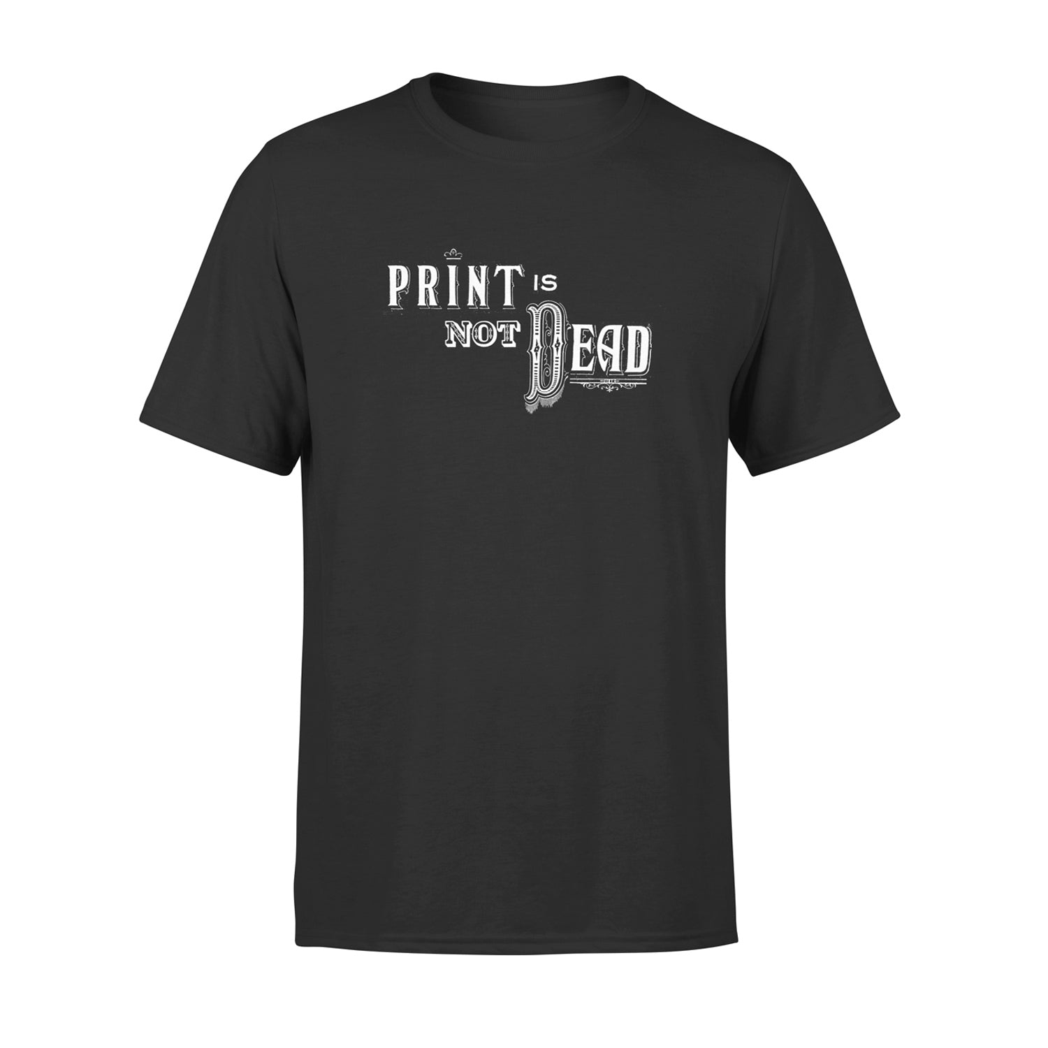 black t shirt for designers that reads 'print is not dead'