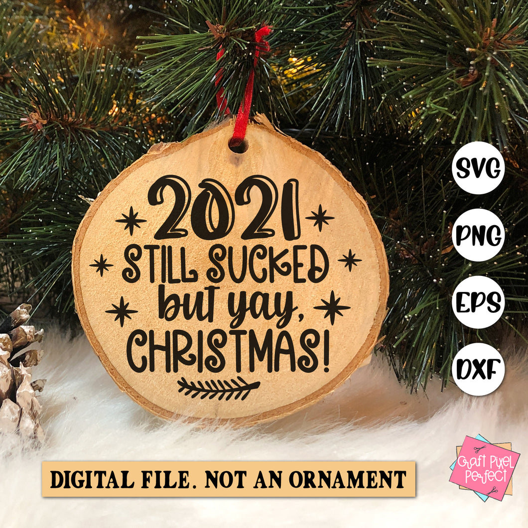 2020 Sucked But Yay Christmas Svg, Christmas Ornament Svg