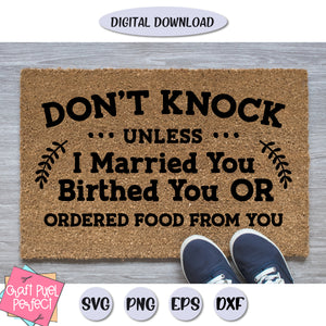 Don't Knock Unless I Married You, Birthed You or Ordered Food From You