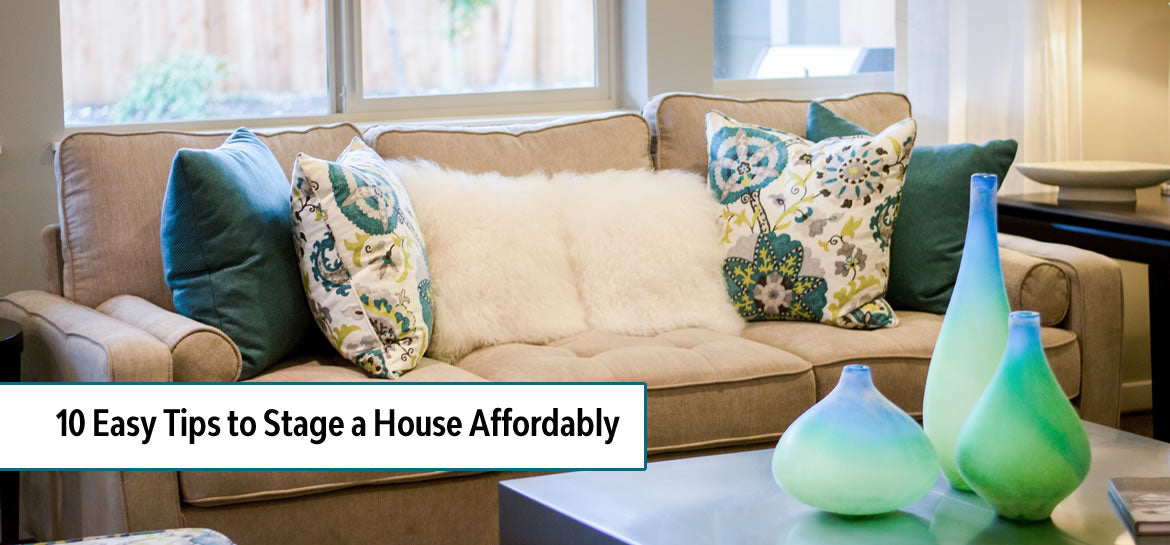 10 Easy Tips to Stage a House Affordably