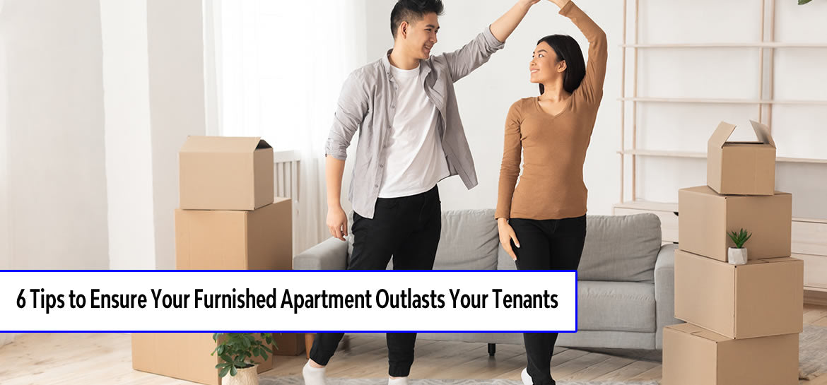 6 Tips to Make Sure Your Furnished Room for Rent Outlasts Your Tenants
