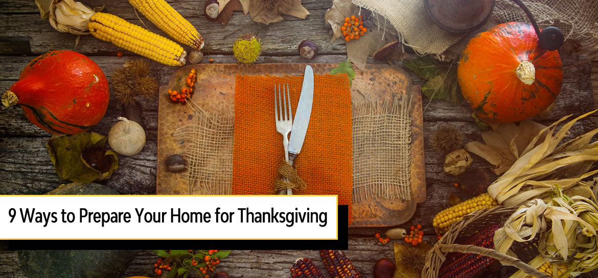 9 Ways to Prepare Your Home for Thanksgiving