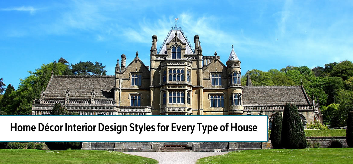 Home Décor Interior Design Styles for Every Type of House