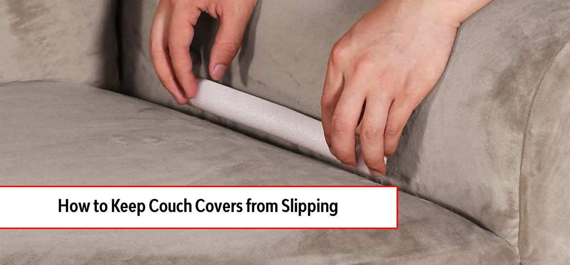 How to Keep Couch Covers from Slipping