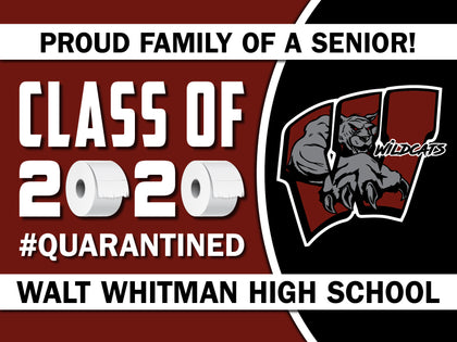 Walt Whitman H.S. 24x18 Lawn Sign #Quarantined (Single)