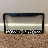 Friends License Plate Frame - How You Doin? TVShowGifts