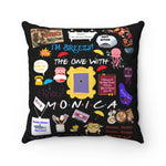 Friends Pillow - Monica Home Decor TVShowGifts 20x20