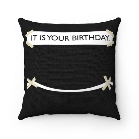 It Is Your Birthday Pillow Home Decor TVShowGifts 20x20