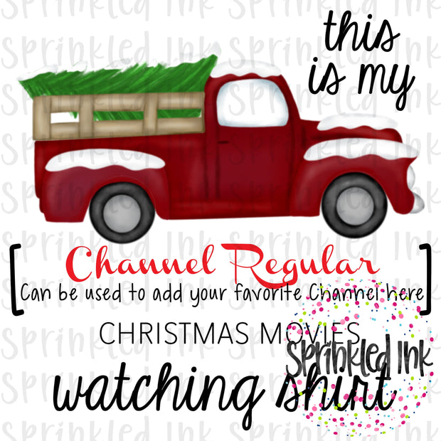 Watercolor PNG Christmas Movies Watching Shirt ADD Your own Channel Download File - Sprinkled Ink Digital Designs