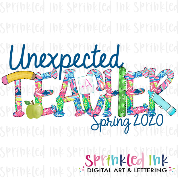 Watercolor PNG Unexpected TEACHER Spring 2020 Lily Print Download File - Sprinkled Ink Digital Designs