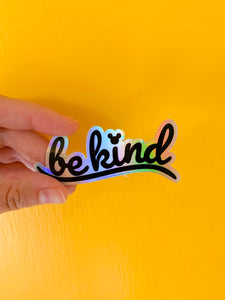 Holographic Be Kind sticker