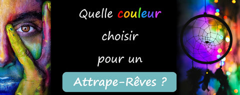 quelle couleur attrape rêve | Passion Attrape Reve
