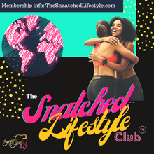 Load image into Gallery viewer, The Snatched Lifestyle Club