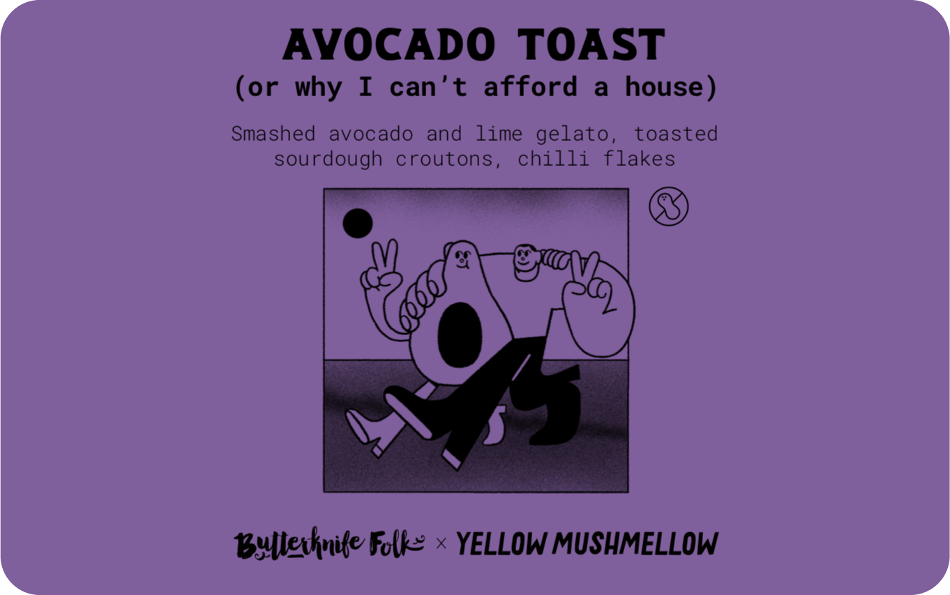 Avocado Toast (or why I can't afford a house)