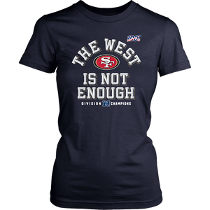 Womens San Francisco 49ers The West Is Not Enough T-Shirt