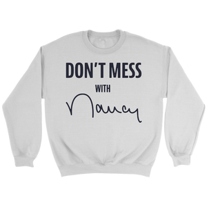 Don't Mess With Nancy Sweatshirt