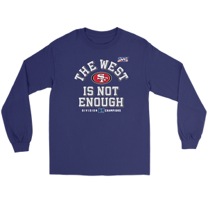 The West Is Not Enough 49ers Long Sleeve