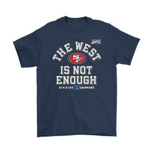 San Francisco 49ers The West Is Not Enough Shirt
