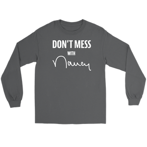 Don't Mess With Nancy Gildan Long Sleeve