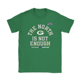 Womens The North Is Not Enough Packers Shirt
