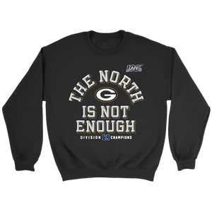 The North Is Not Enough Packers Sweatshirt