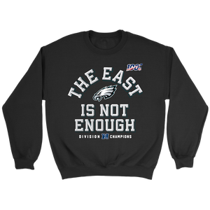 Philadelphia Eagles The East Is Not Enough Sweatshirt