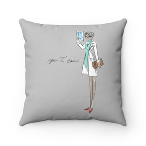 Spun Polyester Square Pillow, Asst. Sizes - Yes I can, Doctor