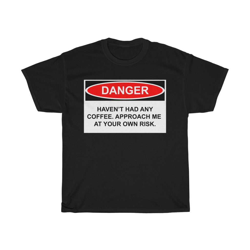 Unisex Basic Cotton Tee - Danger, No Coffee