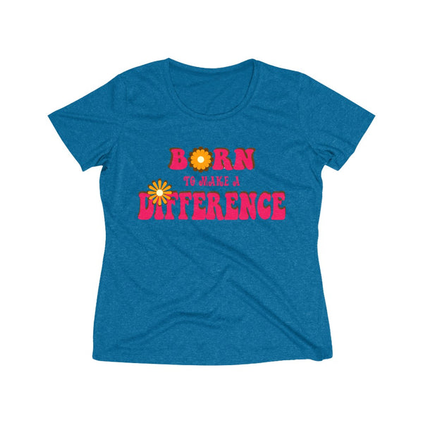 "Women's Heather Wicking Tee (Asst. Colors) - ""Born to make a difference"""