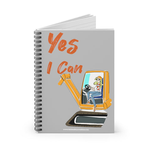 Spiral Notebook, Ruled Line - Yes I Can, Heavy Equipment Operator