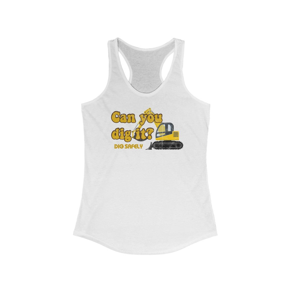 Women's Ideal Racerback Tank - Can you dig it
