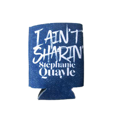 I Ain't Sharin' Insulated Can/Bottle Holder