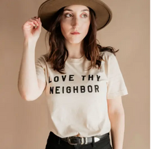 Load image into Gallery viewer, LOVE THY NEIGHBOR TEE