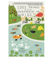 1,001 Things to Do in Sacramento with Kids (& the Young at Heart) Book