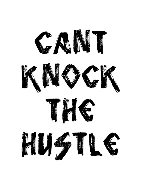 Can't Knock The Hustle Hip Hop Poster