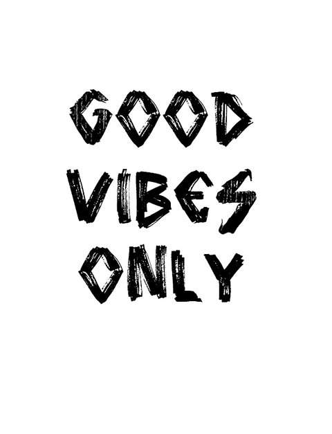 Good Vibes Only Hip Hop Poster