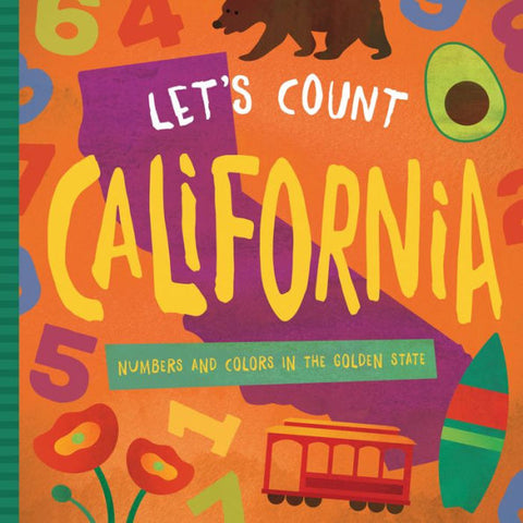 Let's Count California Numbers and Colors in the Golden State Book