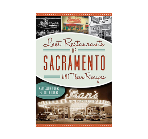 Lost Restaurants of Sacramento and Their Recipes Book