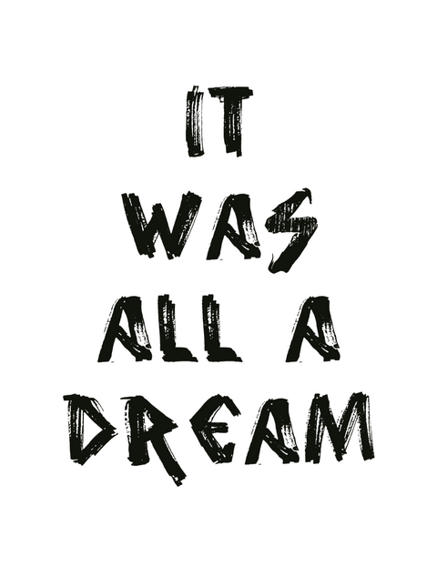 It Was All a Dream Hip Hop Art Print