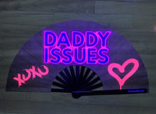 Load image into Gallery viewer, Daddy Issues Fan (UV Glow)
