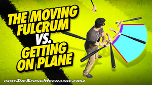 The Baseball Swing - Moving Fulcrum vs. Getting On Plane (The Pinball Example)