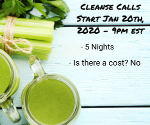Cleanse Calls Start January 20th, 2020 - Duration - 5 Days