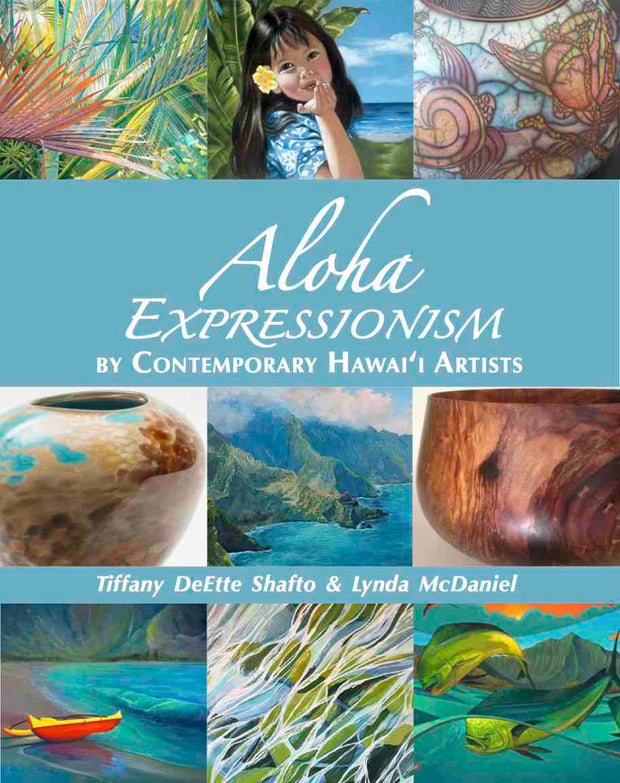 Aloha Expressionism by Contemporary Hawaii Artists
