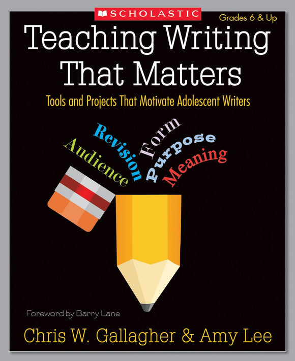 Teaching Writing That Matters