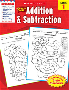 Scholastic Success With Addition & Subtraction: Grade 1 Workbook