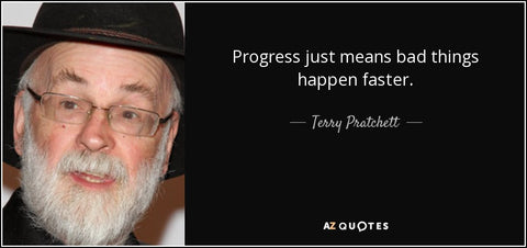 https://www.azquotes.com/picture-quotes/quote-progress-just-means-bad-things-happen-faster-terry-pratchett-37-66-18.jpg