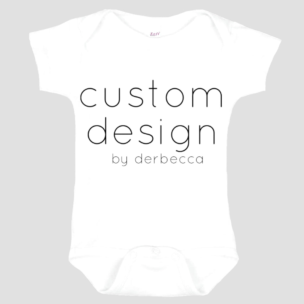 Baby Onesie: Custom Design