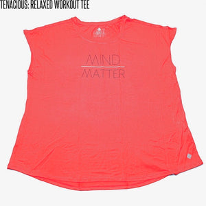 Tenacious Relaxed Workout Tee Medium Mind Over Matter