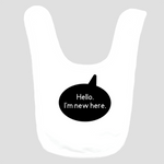 Baby Bib: Hello. I'm new here.